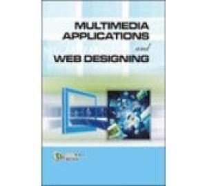 Multimedia Applications and Web Designing: Dinesh Maidasani