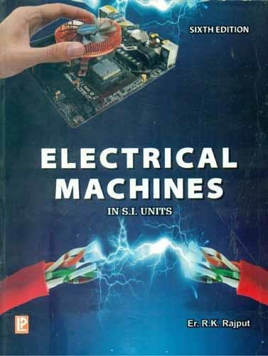 Electrical Machines (Sixth Edition): R.K. Rajput