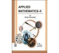Applied Mathematics-II (Amity University): Manish Goyal,N.P. Bali,S.K. Banerjee