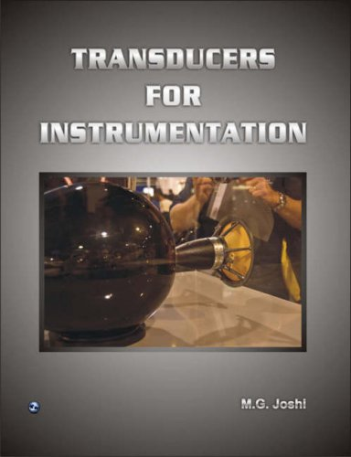 Transducers for Instrumentation: M.G. Joshi