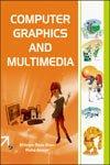 Computer Graphics and Multimedia: Ehtiram Raza Khan,Huma