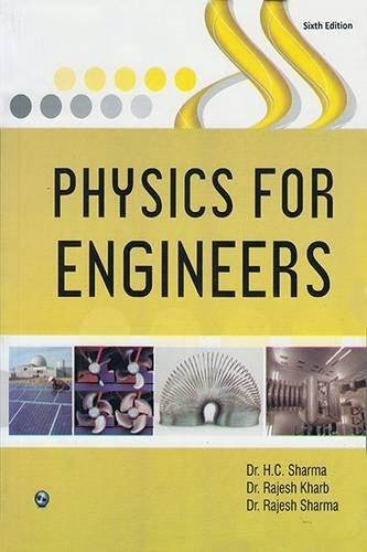 Physics for Engineers: H.C. Sharma,Rajesh Kharb,Rajesh