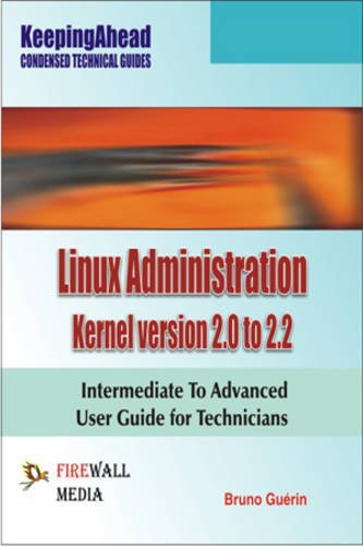 Keeping Ahead Linux Administration Kernel Version 2.0: Bruno Guerin