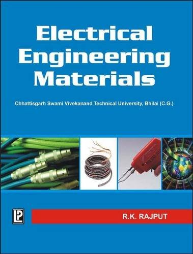 Electrical Engineering Materials: Swami Vivekanand Technical University,: R.K. Rajput