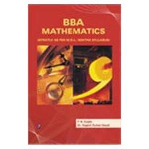 BBA Mathematics (MDU, Rohtak): Yogesh Kumar Goyal,P.N. Gupta