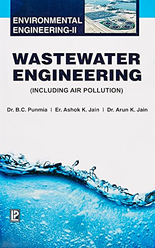 Wastewater Engineering (Environmental Engineering-II), (Including Air Pollution): Arun Kumar Jain,...