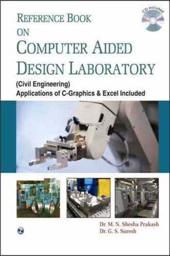 Reference Book on Computer Aided Design Laboratory: Dr G.S. Suresh,Dr
