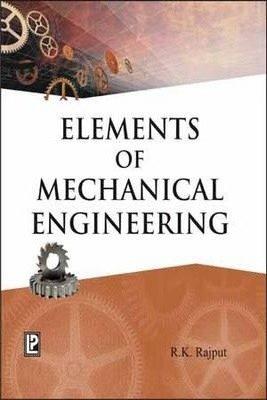Elements of Mechanical Engineering: R.K. Rajput
