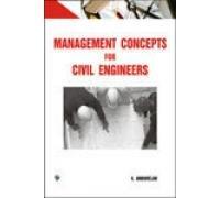 Management Concepts for Civil Engineers: K. Anbuvelan