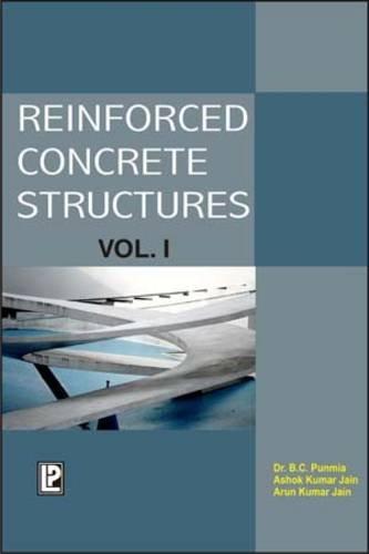Reinforced Concrete Structures, Volume 1: Arun Kumar Jain,Ashok