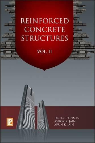 Reinforced Concrete Structures, Vol. II: Arun Kumar Jain,Ashok