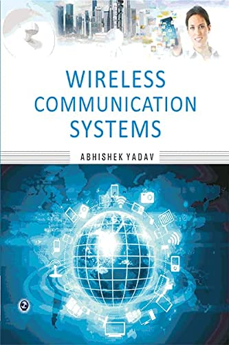 Wireless Communication Systems: Abhishek Yadav