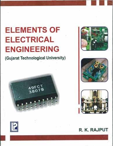 Elements of Electrical Engineering: Gujarat Technological University: R.K. Rajput