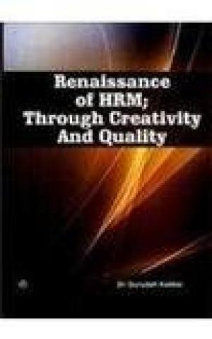 Renaissance of HRM; Through Creativity and Quality: Gurudatt Kakkar
