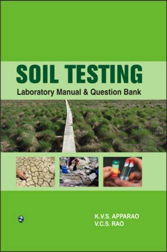 Soil Testing (Lab. Manual & Question Bank): K.V.S. Apparao &