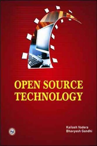Open Source Technology: Bhavyesh Gandhi,Kailash Vadera
