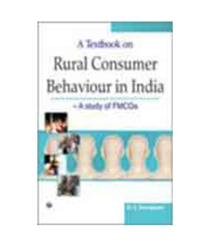 A Textbook on Rural Consumer Behaviour in India: A study of FMCGs: A. Sarangapani