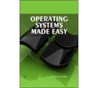 Operating Systems Made Easy: C. Madana Kumar