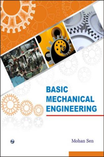 Basic Mechanical Engineering: Mohan Sen