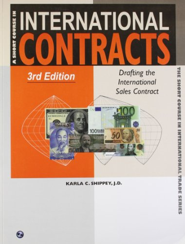 A Short Course in International Contracts: Drafting the International..