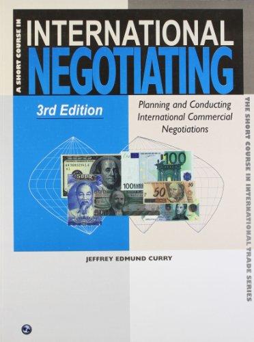 A Short Course in International Negotiating: Jeffrey Edmund Curry