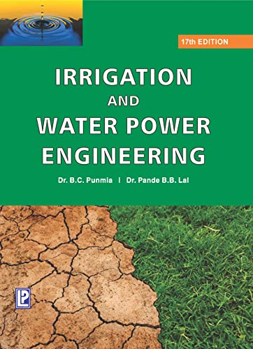 Irrigation and Water Power Engineering: Dr. B.C. Punmia,
