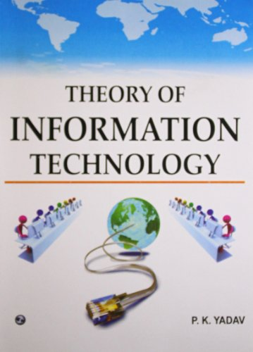 Theory of Information Technology: P.K. Yadav