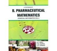 A Textbook of Pharmaceutical Mathematics (Remedial Mathematics: N.P. Bali, P.N.