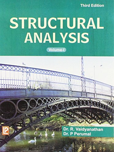Structural Analysis, Vol.I Fourth Edition: Dr P. Perumal