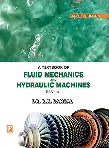 A Textbook Fluid Mechanics and Hydraulic Machines: Nirmal Bansal R.K.