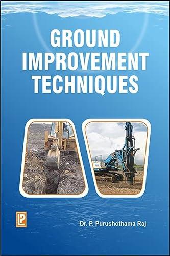 Ground Improvement Techniques: Dr. P. Purushothama Raj