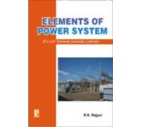 Elements of Power System: U.P. Technical University,: R.K. Rajput