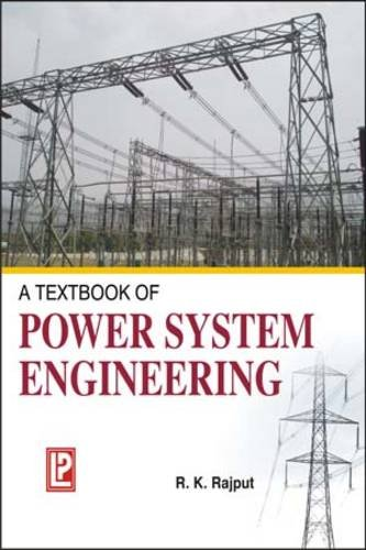 A Textbook of Power System Engineering: Er. R.K. Rajput