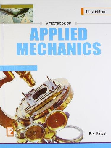 A Textbook of Applied Mechanics: R.K. Rajput