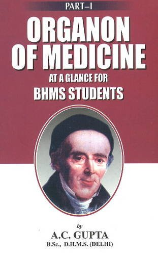 Organon of Medicine at a Glance for BHMS Students, Part-I: A.C. Gupta