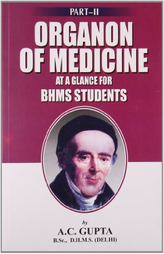 Organon of Medicine at a Glance for BHMS Students, Part-II: A.C. Gupta