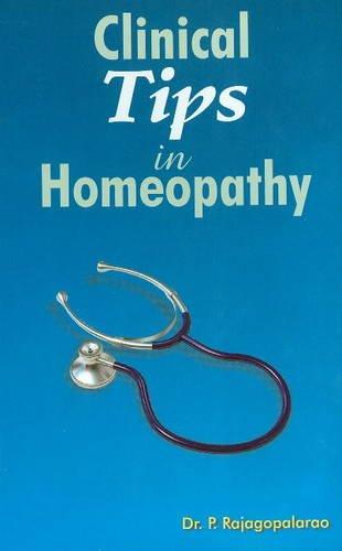 Clinical Tips in Homoeopathy: P. Rajagopalarao