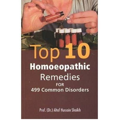 9788131900437: Top 10 Homeopathic Remedies for 499 Common Disorders