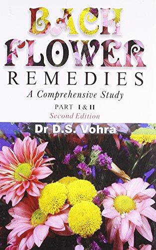 Bach Flower Remedies: A Comprehensive Study, (Part I & II): D.S. Vohra