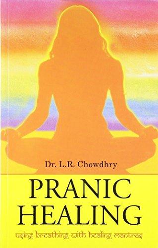 Pranic Healing: Chowdhry L.R