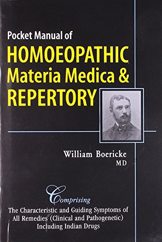Pocket Manual of Homoeopathic Materia Medica &: William Boericke