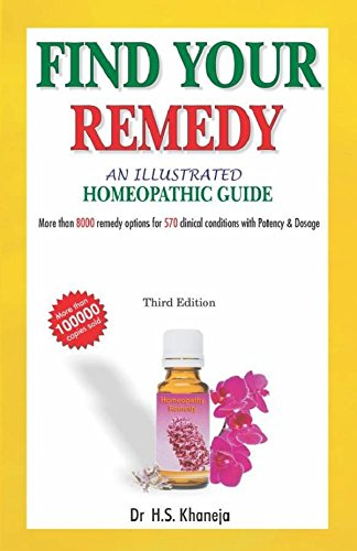 Illustrated Guide to the Homeopathic Treatment, Third Edition: H.S. Khaneja