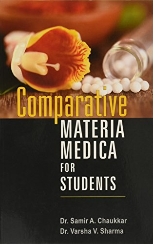 Comparative Materia Medica for Students: Dr Samir A. Chaukkar,Dr Varsha V. Sharma