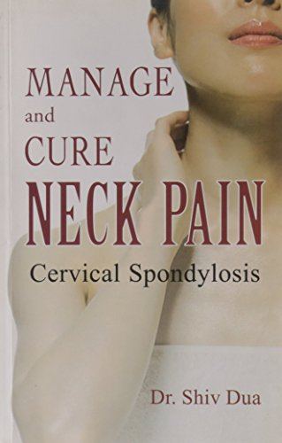 Manage and Cure Neck Pain Cervical Spondylosis