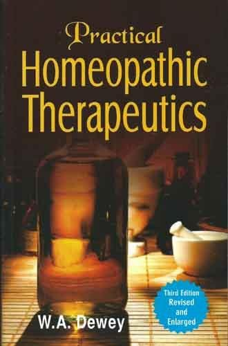Practical Homoeopathic Therapeutics: W.A. Dewey