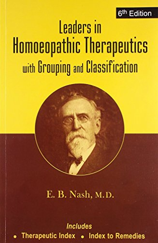 Leaders in Homoeopathic Therapeutics: Nash, Eugene Beauharis