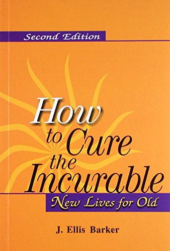 How to Cure the Incurable: New Lives for Old, Second Edition