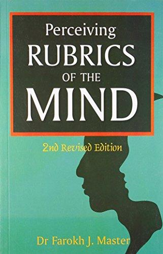 Perceiving Rubrics of the Mind: Master Farokh J.