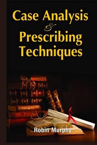 Case Analysing & Prescribing Techniques: Robin Murphy