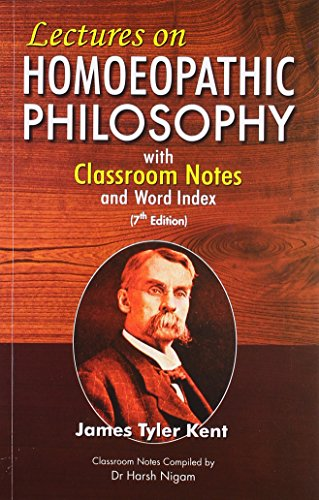 Lectures on Homoeopathic Philosophy With Word Index: Kent J.T.